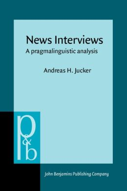 News Interviews: A Pragmalinguistic Analysis