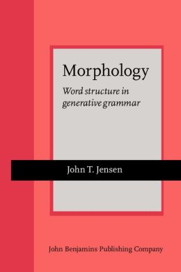 Morphology: Word Structure in Generative Grammar