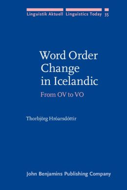 Word Order Change in Icelandic: From OV to VO