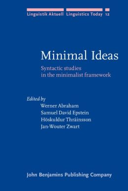 Minimal Ideas: Syntactic Studies in the Minimalist Framework