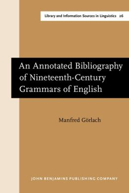 Annotated Bibliography of 19th Century Grammars of English