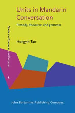 Units in Mandarin Conversation: Prosody, Discourse, and Gramar