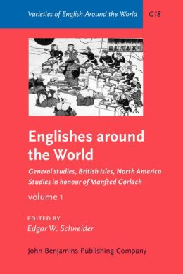 Englishes Around the World: Volume 2: Caribbbean, Africa, Asia, Australasia: Studies in Honour of Manfred Gorlach(Varieties of English Around the World Series)