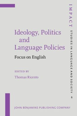 Ideology, Politics and Language Policies: Focus on English