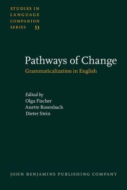 Pathways of Change: Grammaticalization in English
