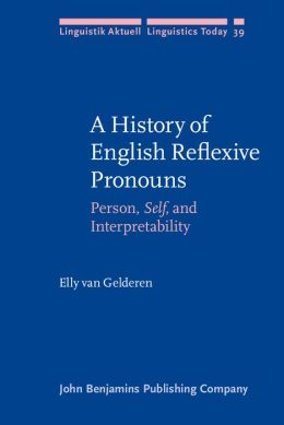 History of English Reflexive Pronouns: Person, Self and Interpretability