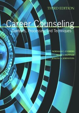 Career Counseling: Contexts, Processes, and Techniques