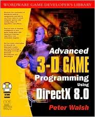 Advanced 3-D Game Programming Using Directx 8.0