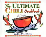 Ultimate Chili Cookbook: History, Geography, Fact and Folklore of Chili
