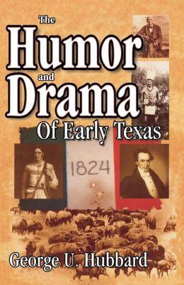 Humor & Drama Of Early Texas