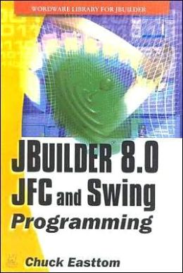 Jbuilder 8.0 Jfc and Swing with Jbuilder 6.0 with Cdrom