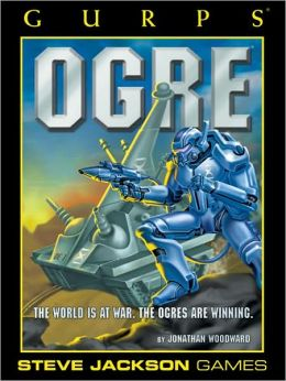 Gurps Ogre: The World Is at War: The Ogres Are Winning