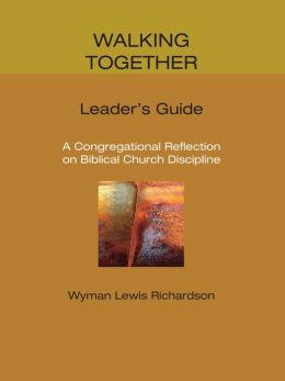 Walking Together, Leader's Guide: A Congregational Reflection on Biblical Church Discipline
