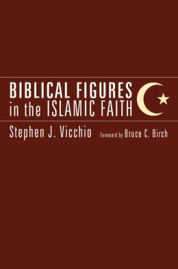 Biblical Figures in the Islamic Faith
