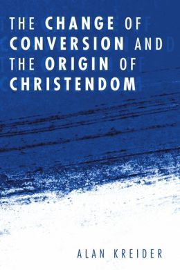 The Change of Conversion and the Origin of Christendom