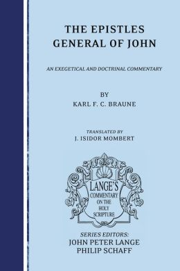The Epistles General of John: An Exegetical and Doctrinal Commentary