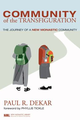 Community of the Transfiguration: The Journey of a New Monastic Community