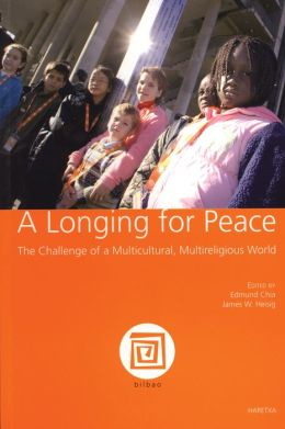 A Longing for Peace: The Challenge of a Multicultural, Multireligious World