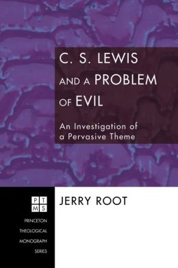 C. S. Lewis and a Problem of Evil: An Investigation of a Pervasive Theme