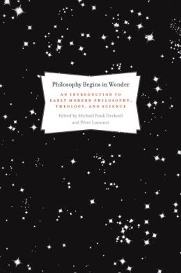 Philosophy Begins in Wonder: An Introduction to Early Modern Philosophy, Theology, and Science