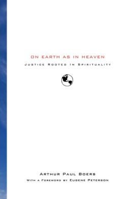 On Earth as in Heaven: Justice Rooted in Spirituality