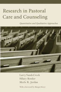 Research in Pastoral Care and Counseling: Quantitative and Qualitative Approaches