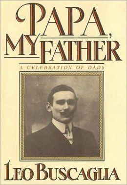 Papa, My Father: A Celebration of Dads