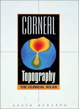 Corneal Topography: The Clinical Atlas