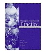 Occupation- Based Practice: Fostering Performance & Participation