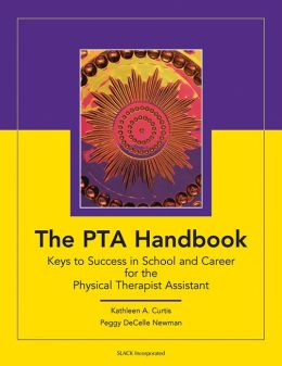 The PTA Handbook: Keys to Success in School and Career for the Physical Therapist Assistant
