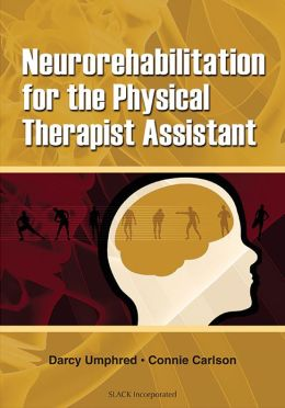 Neurorehabilitation for the Physical Therapy Assistant