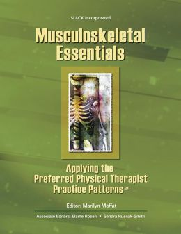 Musculoskeletal Essentials: Applying the Preferred Physical Therapists Practice Patterns (SM)