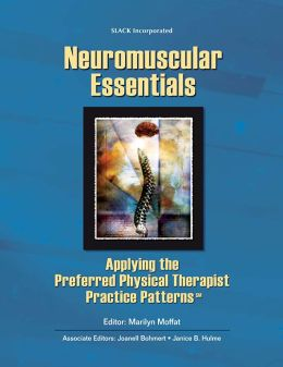 Neuromuscular Essentials: Applying the Physical Therapist Practice Patterns: Applying the Physical Therapist Practice Patterns