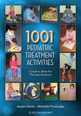 1001 Pediatric Treatment Activities: Creative Ideas for Therapy Sessions