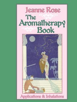 Aromatherapy Book: Applications & Inhalations