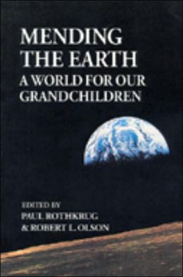 Mending the Earth: A World for Our Grandchildren