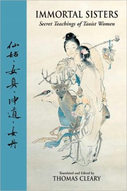 Immortal Sisters: Secret Teachings of Taoist Women