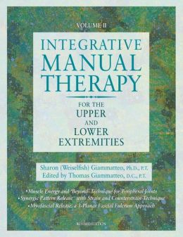Integrative Manual Therapy for the Upper and Lower Extremities: Introducing Muscle Energy and 'Beyond' Technique