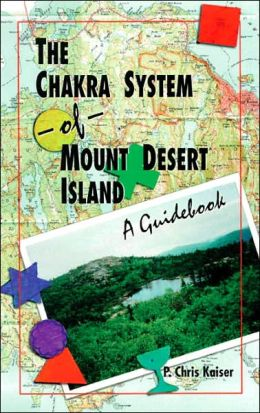 The Chakra System of Mount Desert Island: A Guidebook