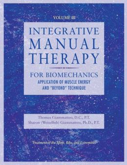 Integrative Manual Therapy (Vol.3): For Biomechanics Application of Muscle Energy and Beyond Technique