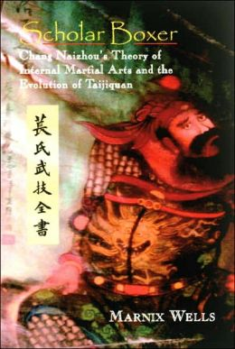 Scholar Boxer: CháNg NâIzhou's Theory of Internal Martial Arts and the Evolution of Taijiquan