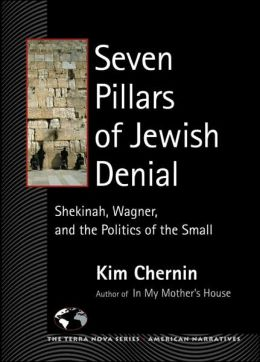Seven Pillars of Jewish Denial: Shekinah, Wagner, and the Politics of the Small