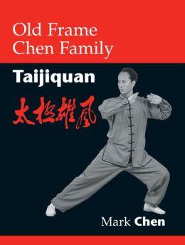 Old Frame Chen Family: Taijiquan