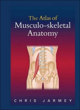 The Atlas of Musculo-Skeletal Anatomy