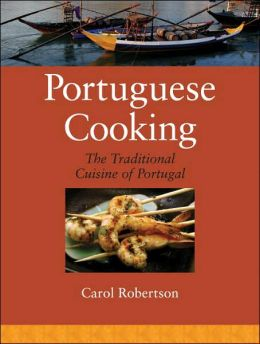 Portuguese Cooking: The Traditional Cuisine of Portugal