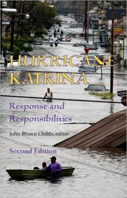 Hurricane Katrina: Response and Responsibilities, Second Edition