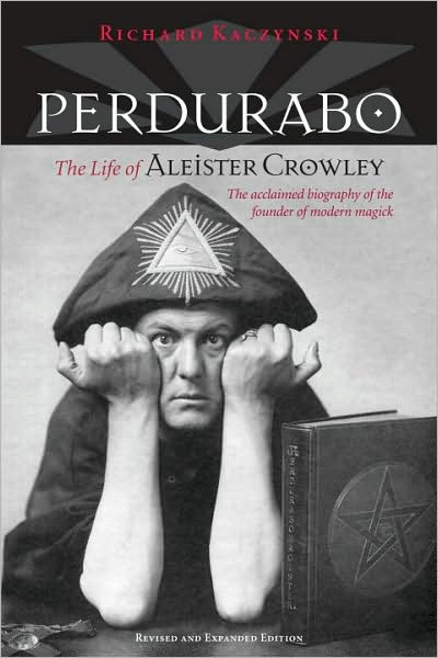 Perdurabo, Revised and Expanded: The Life of Aleister Crowley