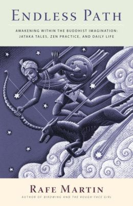 Endless Path: Awakening Within the Buddhist Imagination: Jataka Tales, Zen Practice, and Daily Life