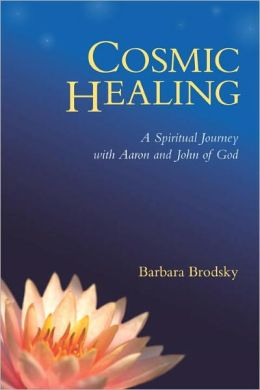 Cosmic Healing: A Spiritual Journey with Aaron and John of God