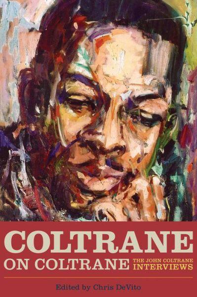Coltrane on Coltrane: The John Coltrane Interviews